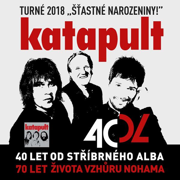 KATAPULT - TURNÉ 2018 ŠŤASTNÉ NAROZENINY!