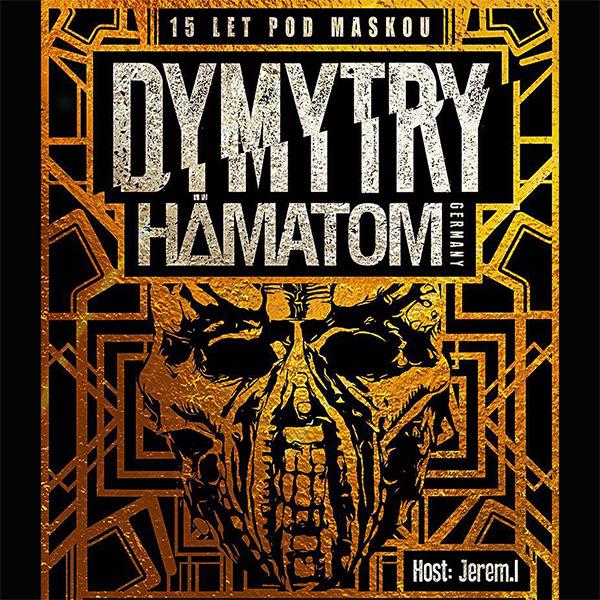 DYMYTRY TOUR 2018 - 15 LET POD MASKOU
