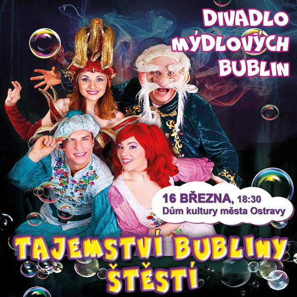 TAJEMSTVÍ BUBLINY ŠTĚSTÍ, Divadlo mýdlových bublin