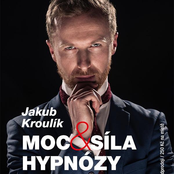 Jakub Kroulík - Moc & síla hypnózy