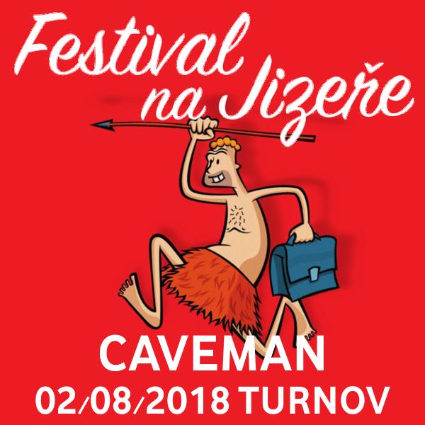 CAVEMAN, Festival na Jizeře