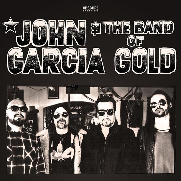 JOHN GARCIA & THE BAND OF GOLD (USA)