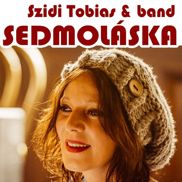 Szidi Tobias & band – SEDMOLÁSKA