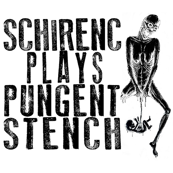 SCHIRENC PLAYS PUNGENT STENCH (AT)