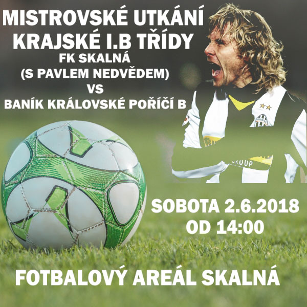 FK Skalná-Baník Kr.Poříčí B, nastoupí Pavel Nedvěd