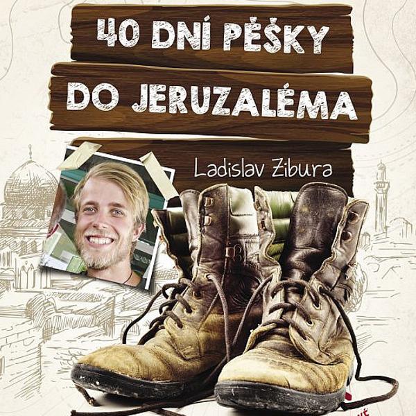 L. Zibura - 40 dní pěšky do Jeruzaléma