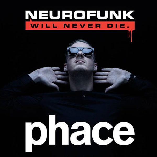 Neurofunk Will Never Die! w/ PHACE