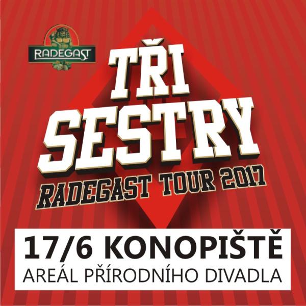 TŘI SESTRY RADEGAST TOUR 2017 KONOPIŠTĚ