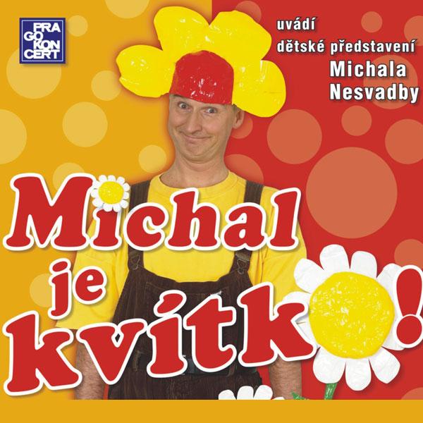 Michal je kvítko! - Michal Nesvadba, Benešov