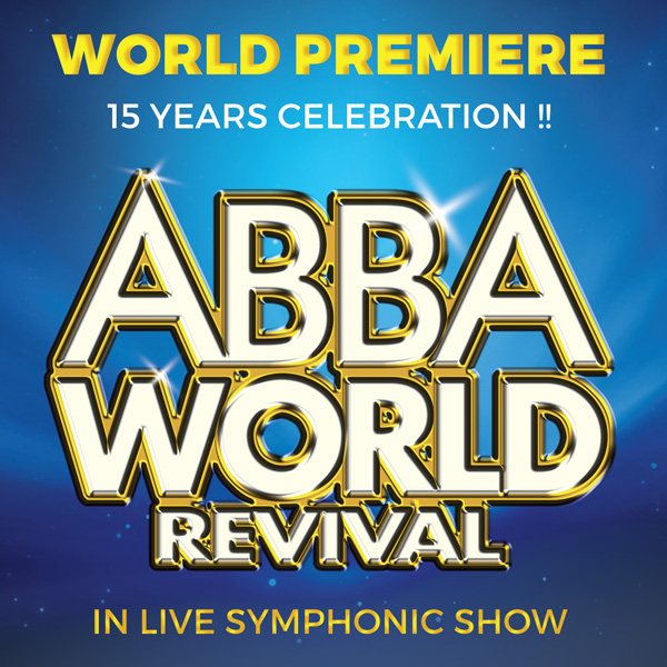 ABBA WORLD REVIVAL - IN LIVE SYMPHONIC SHOW