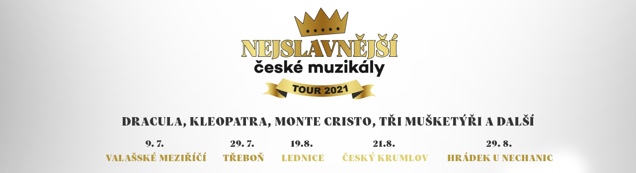 NEJSLAVNĚJŠÍ Č. MUZIKÁLY TOUR