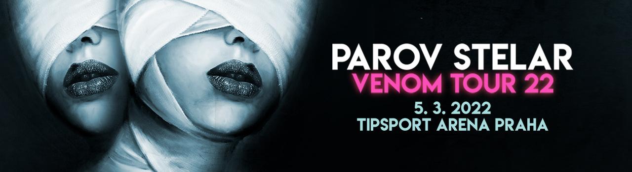 PAROV STELAR - VENOM TOUR 22